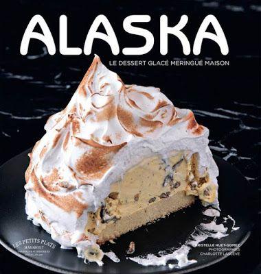 Alaska, mon dernier livre de pâtisserie aux éditions Marabout ! 33 recettes de bombes Alaska pour des desserts de fête :)