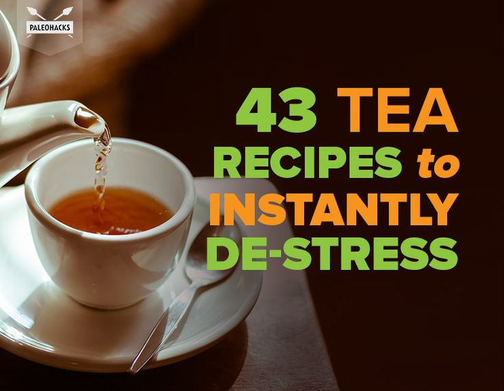 Foodtealife: 43 Tea Recipes To Instantly De-Stress