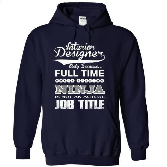 INTERIOR DESIGNER - #sweatshirts for women #make t shirts. GET YOURS => https://www.sunfrog.com/Faith/INTERIOR-DESIGNER-2853-NavyBlue-43866296-Hoodie.html?60505