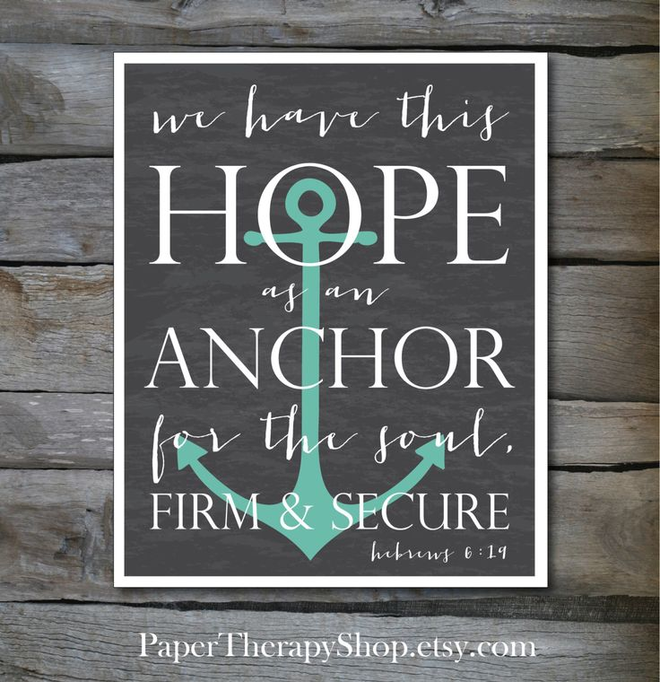 Hope as an ANCHOR Bible Verse 8 x10, or 11x14 print Hebrews 6:19 in chalkboard in teal by PaperTherapyShop on Etsy https://www.etsy.com/listing/151693008/hope-as-an-anchor-bible-verse-8-x10-or