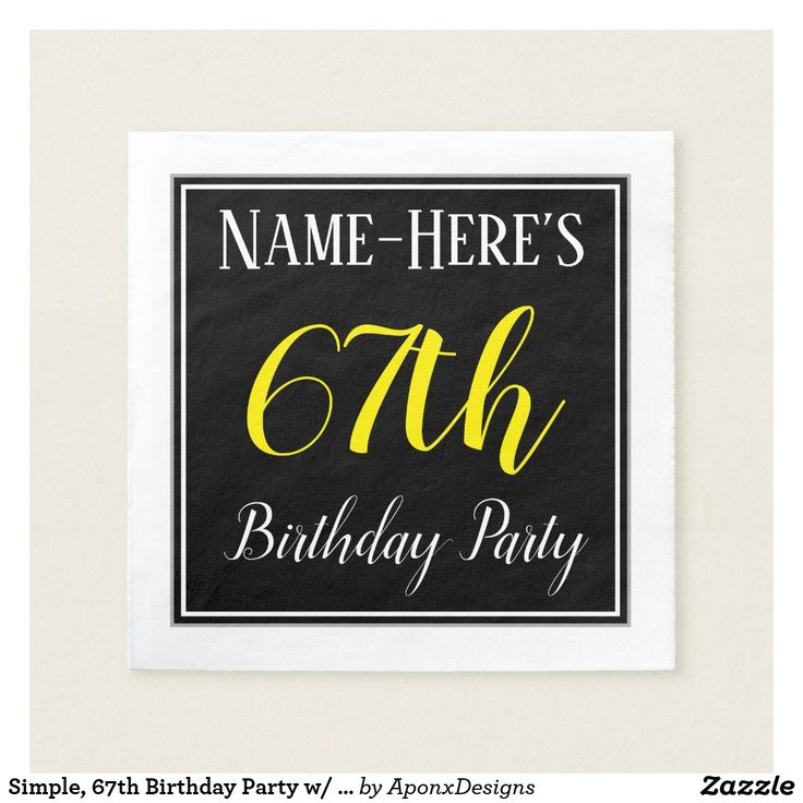 Simple, 67th Birthday Party w/ Custom Name