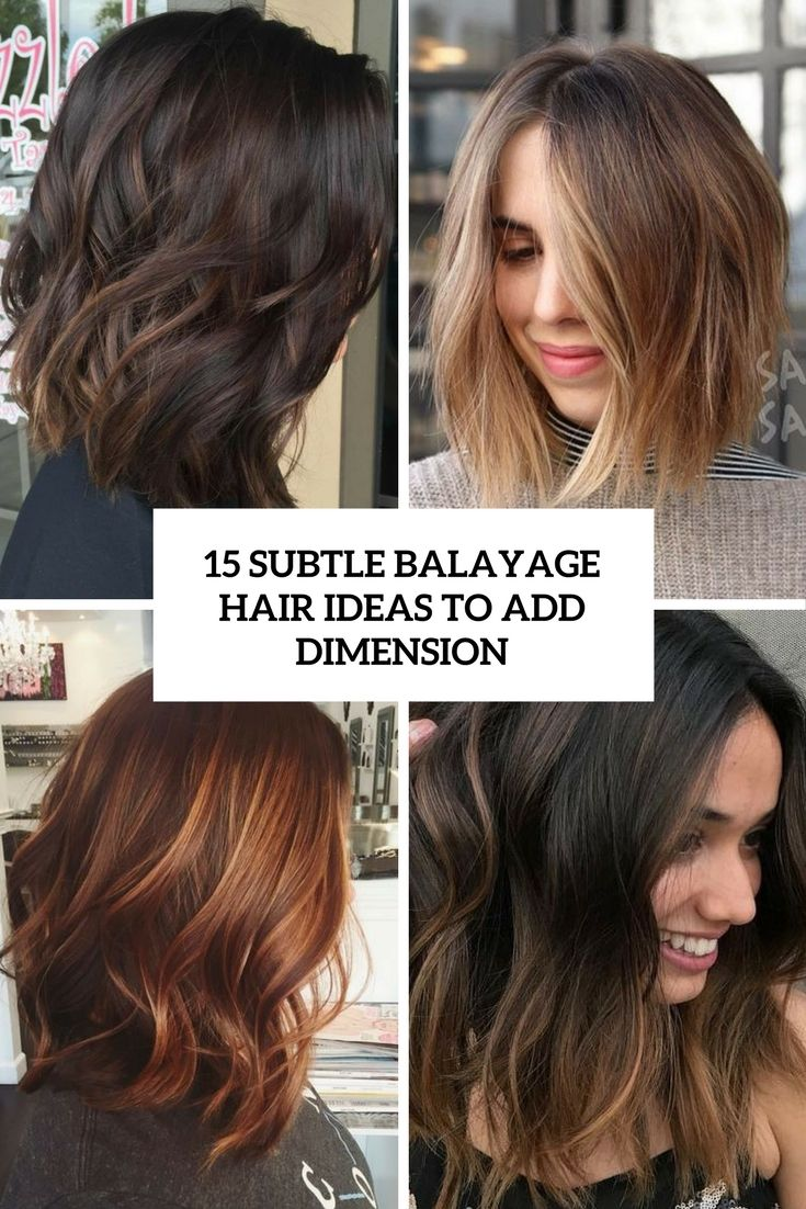 15 Subtle Balayage Hair Ideas To Add Dimension