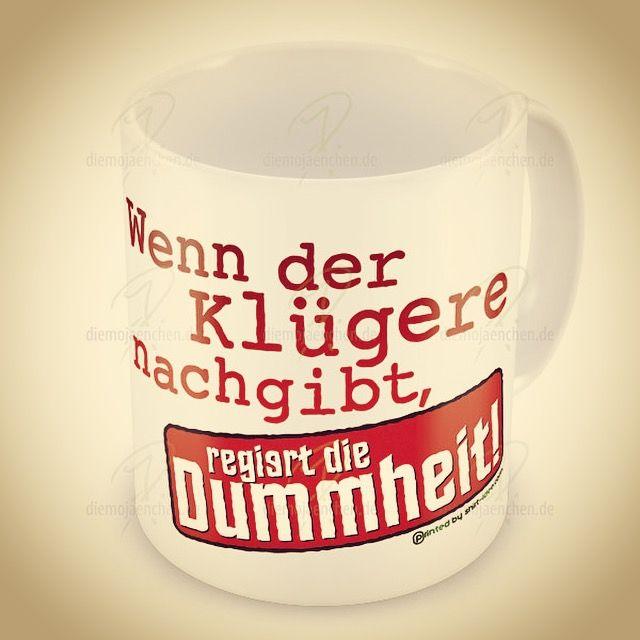diese #kaffee oder #tee #Tasse findet wohl fast #überall #anwendung ... #best #cup #klug #nachgeben #kampf #dummheit #dumm - ihr bekommt sie hier: http://diemojaenchen.de/produkt/wenn-der-kluegere-nachgibt-tasse/