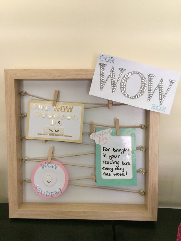 Wow board. Put a student in the wow box when they do something amazing for them. Eg bringing back their book for the first time all term. Doesn't need to be weekly. Add photo on place on smiley face.