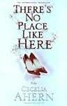 there's no place like here by cecelia ahern - bit boring