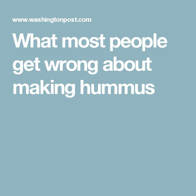 What most people get wrong about making hummus