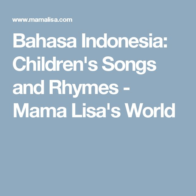 Bahasa Indonesia: Children's Songs and Rhymes - Mama Lisa's World