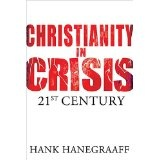 Christianity In Crisis: The 21st Century (Hardcover)By Hank Hanegraaff