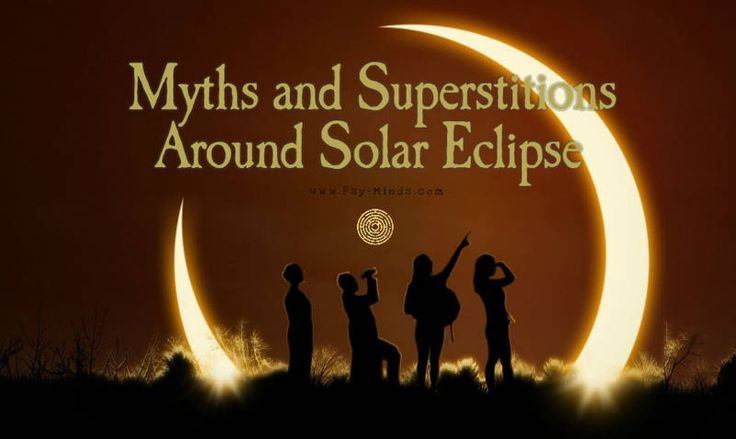 Myths and Superstitions Around Solar Eclipse - @psyminds17