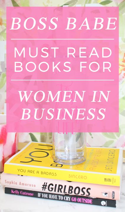 Must-Read Books For Women in Business | Girl Boss | Boss Babe | Women Entrepreneurs | You are a Badass Book | if You Have to Cry Go Outside elleandk.com #ad