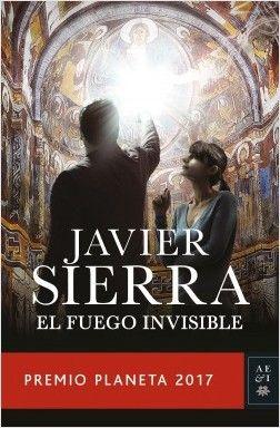 El fuego invisible | Planeta de Libros