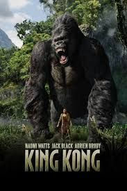 King Kong 2005, directed by Peter Jackson, starring Naomi Watts, Jack Black and Adrien Brody
