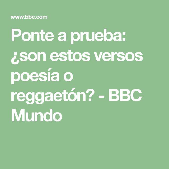 Ponte a prueba: ¿son estos versos poesía o reggaetón? - BBC Mundo