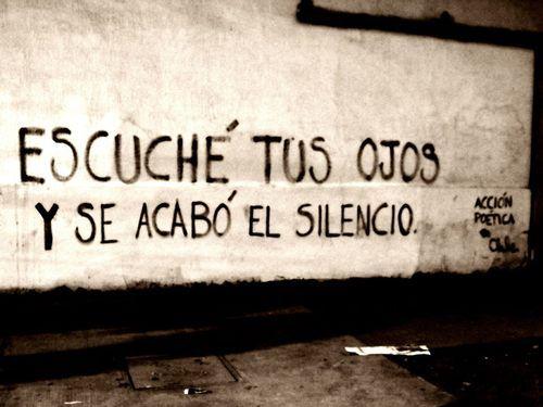 Escuché tus ojos y se acabó el silencio | Libre Acción poética