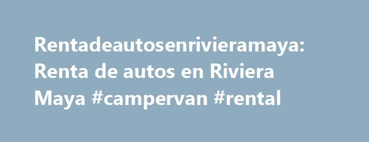 Rentadeautosenrivieramaya: Renta de autos en Riviera Maya #campervan #rental http://nigeria.remmont.com/rentadeautosenrivieramaya-renta-de-autos-en-riviera-maya-campervan-rental/  #renta carros # DNS Record Analysis Similarly Ranked Websites Alexa Search Engine Traffic Full WHOIS Lookup Domain Name: RENTADEAUTOSENRIVIERAMAYA.COM Registrar URL: http://www.godaddy.com Registrant Name: Guadalupe Morga Registrant Organization: Name Server: NS07.DOMAINCONTROL.COM Name Server…