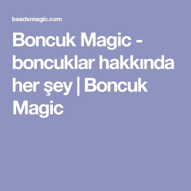 Boncuk Magic - boncuklar hakkında her şey    Boncuk Magic