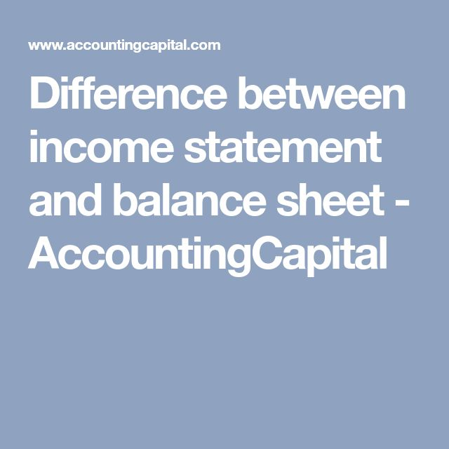 Difference between income statement and balance sheet - AccountingCapital