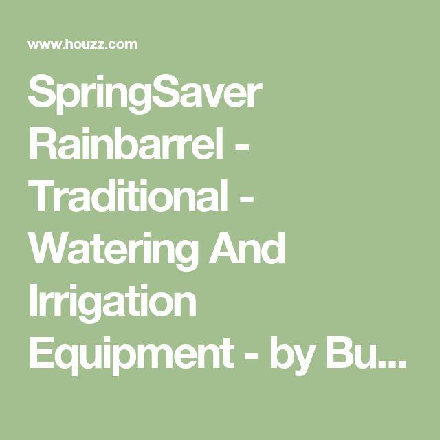 SpringSaver Rainbarrel - Traditional - Watering And Irrigation Equipment - by Burpee