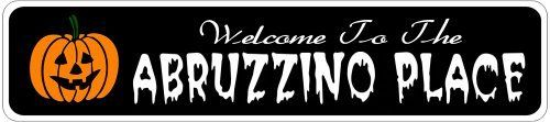 ABRUZZINO PLACE Lastname Halloween Sign - Welcome to Scary Decor, Autumn, Aluminum - 4 x 18 Inches by The Lizton Sign Shop. $12.99. Great Gift Idea. Aluminum Brand New Sign. 4 x 18 Inches. Rounded Corners. Predrillied for Hanging. ABRUZZINO PLACE Lastname Halloween Sign - Welcome to Scary Decor, Autumn, Aluminum 4 x 18 Inches - Aluminum personalized brand new sign for your Autumn and Halloween Decor. Made of aluminum and high quality lettering and graphics. Made to last for yea...