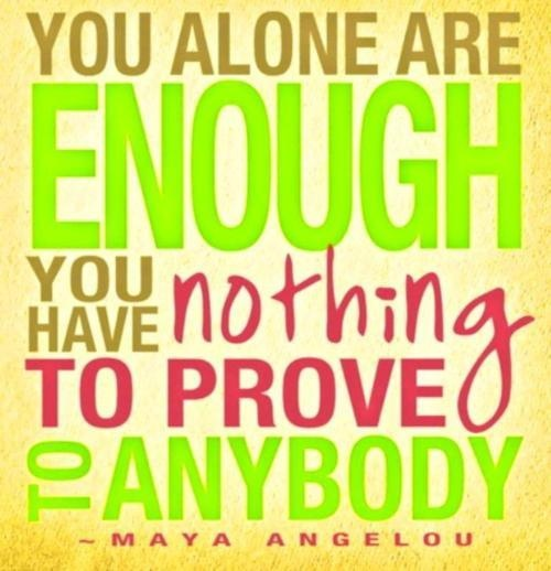 Maya Angelou: Maya Angelou, Remember This, Youareenough, Mayaangelou, Truths, Daily Motivation, Living, Inspiration Quotes, Self Esteem