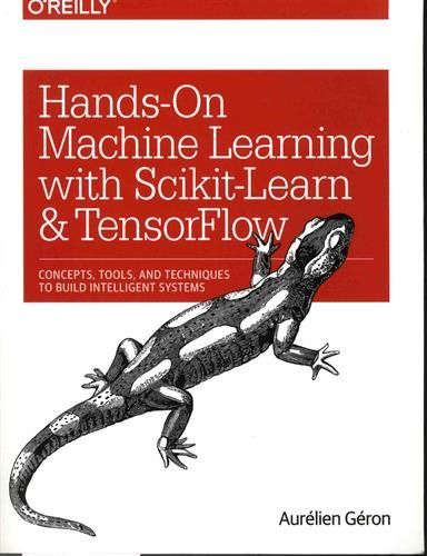 Hands-On Machine Learning With Scikit-Learn And Tensorflow: Concepts Tools And Techniques To Build Intelligent Systems PDF
