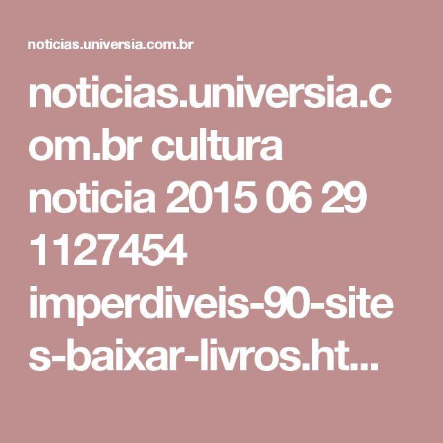 noticias.universia.com.br cultura noticia 2015 06 29 1127454 imperdiveis-90-sites-baixar-livros.html?amp=true