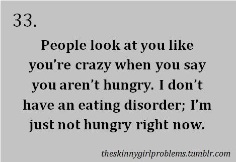 Skinny girl problems: People look at you like you're crazy when you say you…