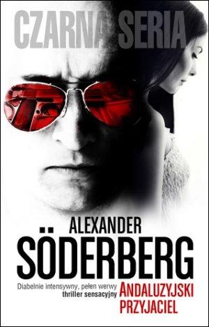 """Alexander Söderberg, """"Andaluzyjski przyjaciel"""", przeł. Maciej Muszalski, Czarna Owca, Warszawa 2012."""