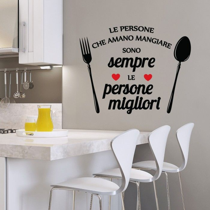Persone migliori | WOW | Frasi sulla cucina, Adesivi murali ...