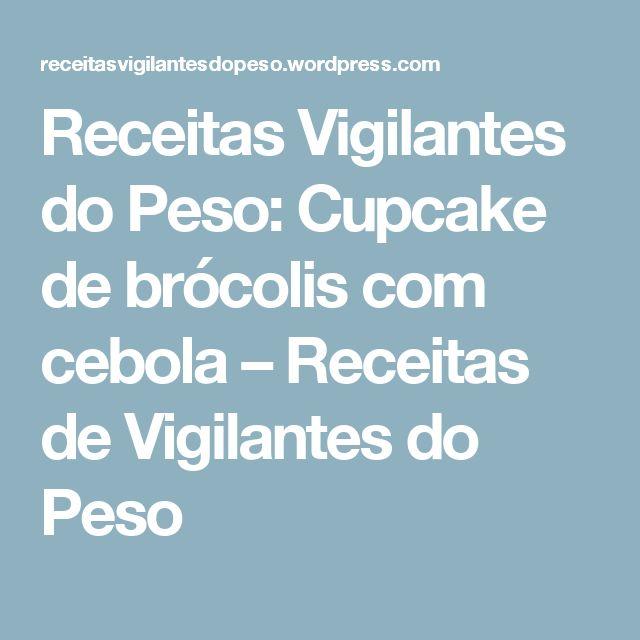 Receitas Vigilantes do Peso: Cupcake de brócolis com cebola – Receitas de Vigilantes do Peso
