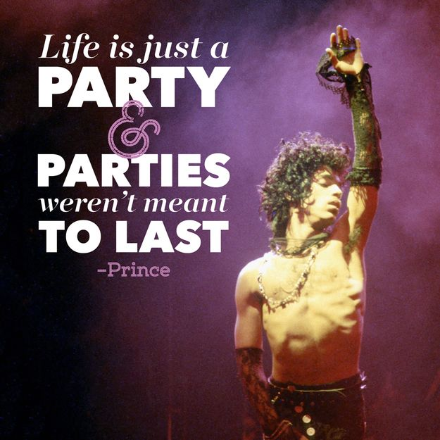 On living life to the fullest: | 11 Prince Quotes That'll Make You Love Him Even More
