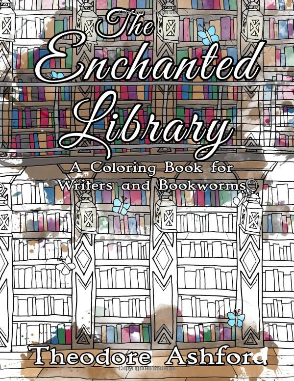 The Enchanted Library A Coloring Book For Writers And Bookworms 9781976482946 Theodore Ashford Books Affiliate Link Coloring Books Book Worms Books