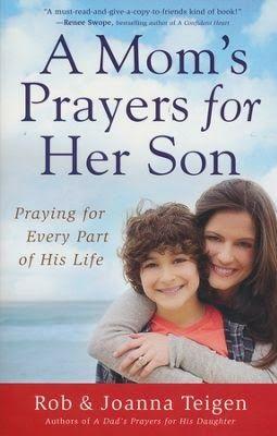 """A Mom's Prayers for Her Son"" by Joanna Teigen"