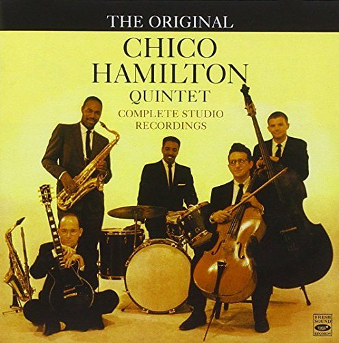 The Complete Studio Recordings (The Original Chico Hamilton Quintet): Chico Hamilton Quintet