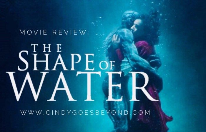 Movie Review: The Shape of Water – Cindy Goes Beyond
