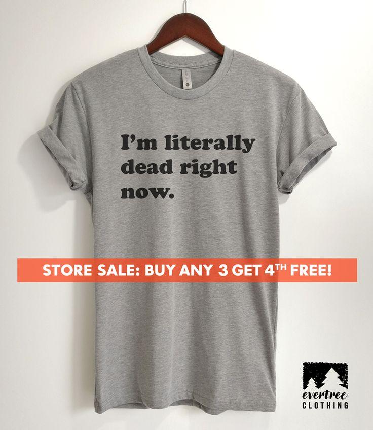I'm Literally Dead Right Now Shirt, Ladies Unisex Crewneck Shirt, Cute Goth Girl Shirt, Funny Goth Shirt