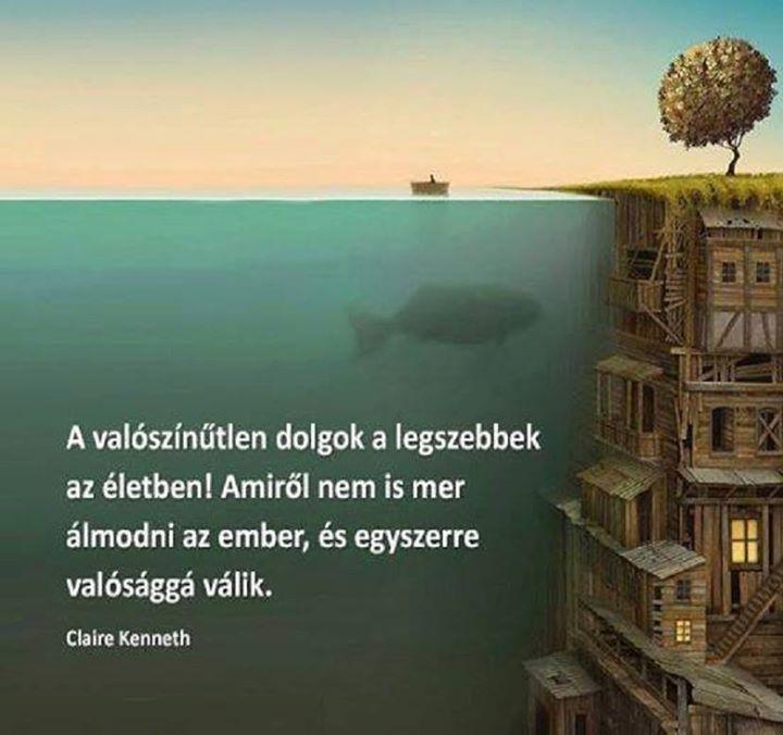 Claire Kenneth gondolata a valószínűtlen dolgokról. A kép forrása: Lélek Világ # Facebook