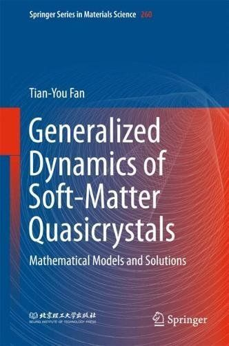 Generalized Dynamics Of Soft-Matter Quasicrystals: Mathematical Models And Solutions (Springer Series In Materials Science) PDF