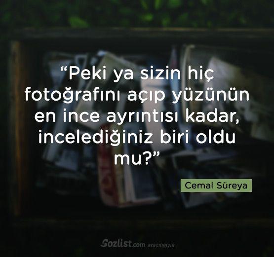 """""""Peki ya sizin hiç fotoğrafını açıp yüzünün en ince ayrıntısı kadar… #cemal #süreya #sözleri #kitap #şair #yazar"""