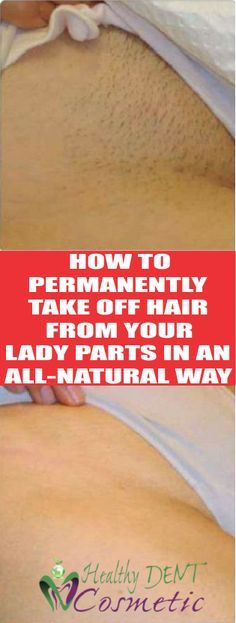 AMAZING TIP! TAKE A LOOK AT HOW TO PERMANENTLY TAKE OFF HAIR FROM YOUR LADY PARTS NATURALLY!