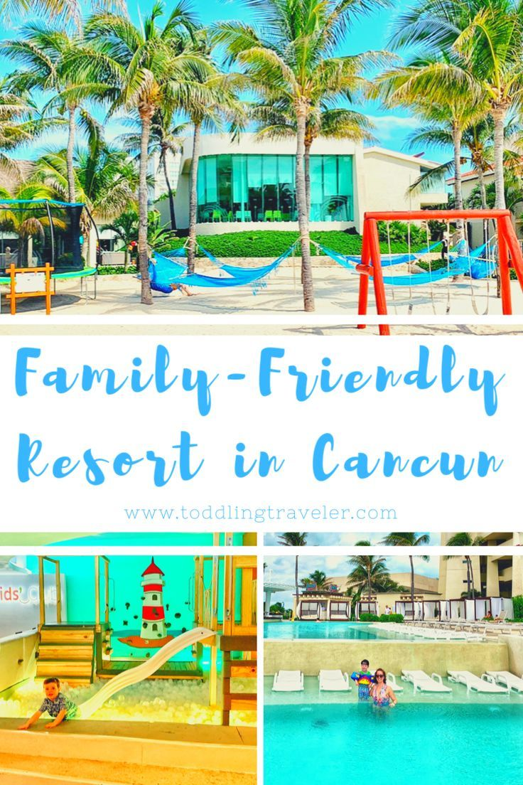 Family Friendly Resort In Cancun Best Resorts For Kids Resorts For Kids Mexico Resorts