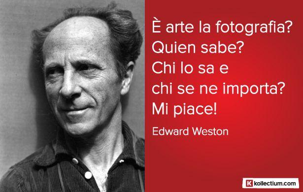#Citazione di Edward #Weston
