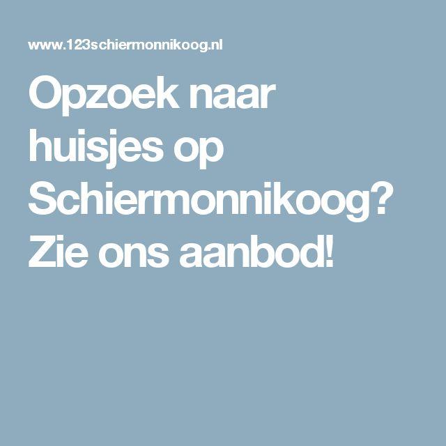 Opzoek naar huisjes op Schiermonnikoog? Zie ons aanbod!