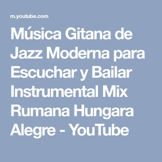 Música Gitana de Jazz Moderna para Escuchar y Bailar Instrumental Mix Rumana Hungara Alegre - YouTube
