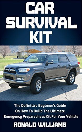 Car Survival Kit: The Definitive Beginner's Guide On How To Build The Ultimate Emergency Preparedness Kit For Your Vehicle, http://www.amazon.com/gp/product/B06Y8XWQ5Q/ref=cm_sw_r_pi_eb_k6M7ybG4K2GXM
