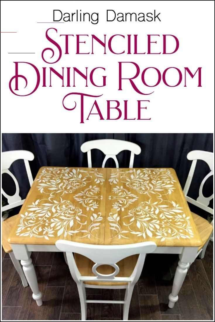 Darling Damask Stenciled Dining Room Table By Just The Woods Looking For Stencil Damask Darl In 2020 Dining Room Table Makeover Painted Furniture Stencil Furniture