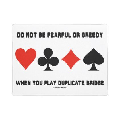 #personalize - #Do Not Be Fearful Or Greedy Play Duplicate Bridge Doormat