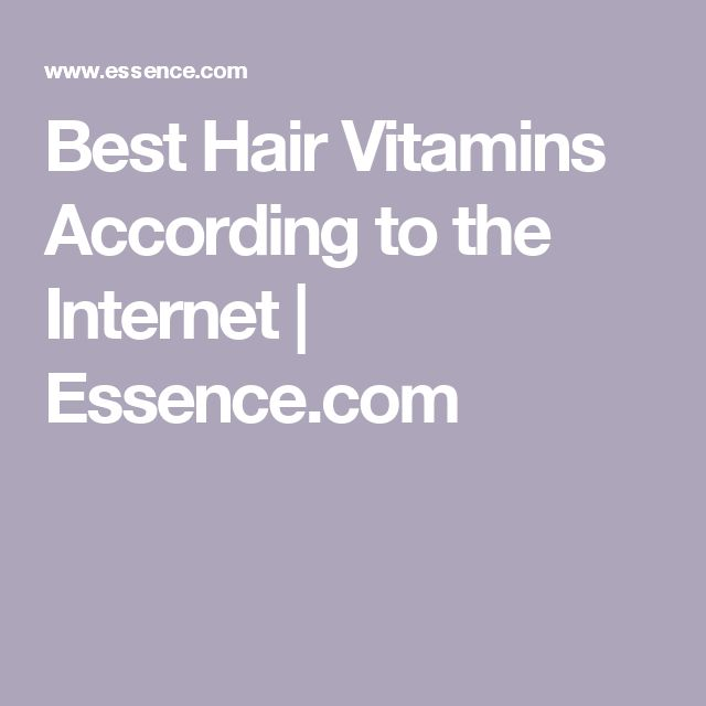 Best Hair Vitamins According to the Internet | Essence.com