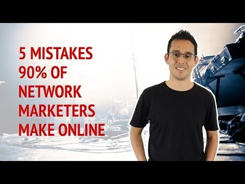 5 Mistakes 90% Of Network Marketers Make Online • Alex Ford