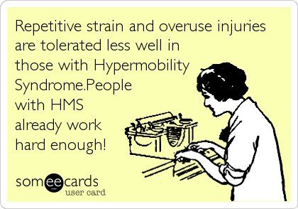 EDS Hypermobility causes repetitive strain and overuse injuries.